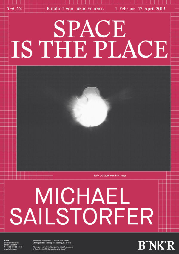 Plakat Space is the Place - Michael Sailstorfer @BNKR 1. Februar bis 12. April